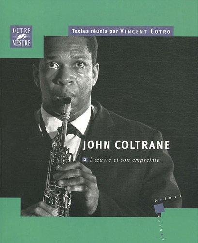 John Coltrane : L'oeuvre et son empreinte