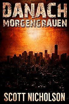 Morgengrauen: Ein postapokalyptischer Thriller (Danach 0) von [Nicholson, Scott]