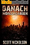 Morgengrauen: Ein postapokalyptischer Thriller (Danach 0)