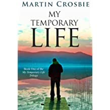 My Temporary Life-Book One of the My Temporary Life Trilogy (English Edition)
