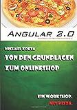 Angular 2 - Von den Grundlagen zum OnlineShop: Ein Workshop. Mit Pizza.