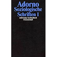 Soziologische Schriften 1. by Theodor W. Adorno (2003-05-31)