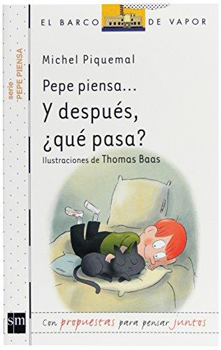 Pepe piensa... Y después, ¿qué pasa? (Barco de Vapor Blanca) por Michel Piquemal