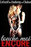 Telecharger Livres Touche Moi ENCORE Histoire BONUS Nouvelle Erotique Interdit Fantasmes Premiere Fois Soumission Initiation (PDF,EPUB,MOBI) gratuits en Francaise