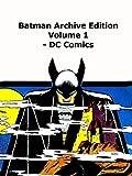 Die besten DC Notches - Review: Batman Archive Edition volume 1 Review Bewertungen