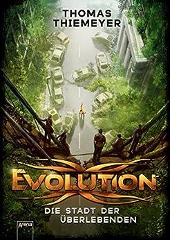 Evolution. Die Stadt der Überlebenden von [Thiemeyer, Thomas]