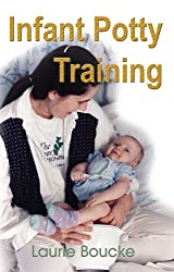 Infant Potty Training: A Gentle and Primevel Method Adapted to Modern Living