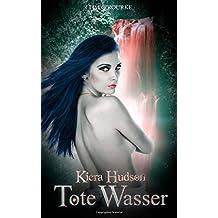 Tote Wasser: (Buch Sieben der zweiten Staffel der Kiera Hudson-Reihe): Volume 7 (Kiera Hudson-Reihe - Zweite Staffel)