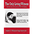 The Only Living Witness: The True Story of Serial Sex Killer Ted Bundy