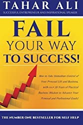 Fail Your Way to Success by Tahar Ali (2015-08-05)