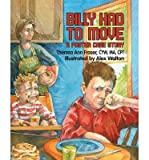 [(Billy Had to Move)] [Author: Theresa Ann Fraser] published on (February, 2009)