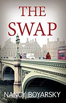 The Swap: A Nicole Graves Mystery (Nicole Graves Mysteries Book 1) (English Edition) de [Boyarsky, Nancy]