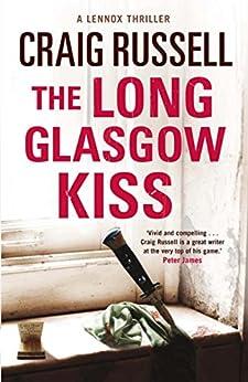 The Long Glasgow Kiss: A Lennox Thriller par [Russell, Craig]