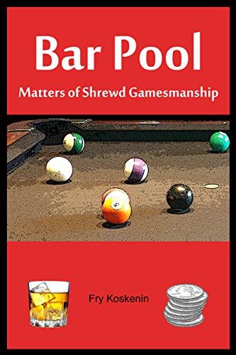 Bar Pool: Matters of Shrewd Gamesmanship (English Edition)