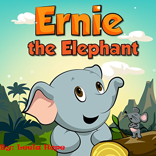 Ernie the Elephant (childrens books for ages 3-5 Book 1) (English Edition)