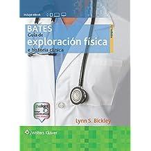 Bates. Guía de exploración física e historia clínica, 12.ª