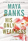 His Only Weakness - A Slow Burn Novel