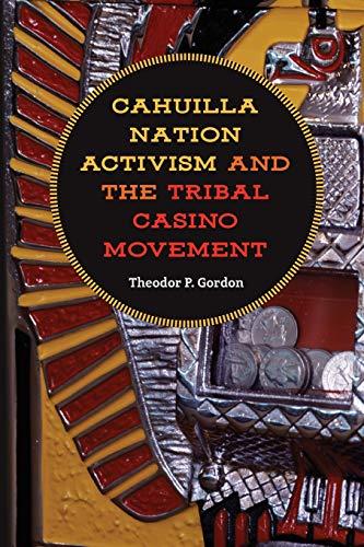 Cahuilla Nation Activism and the Tribal Casino Movement (Gambling)