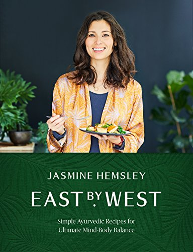 east-by-west-simple-ayurvedic-recipes-for-ultimate-mind-body-balance-english-edition