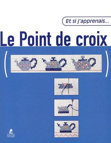ET SI APPRENAIS POINT DE CROIX