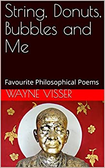 String, Donuts, Bubbles and Me: Favourite Philosophical Poems by [Visser, Wayne]