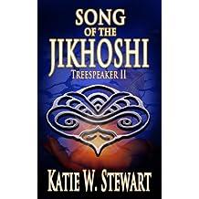 Song of the Jikhoshi (Treespeaker Book 2) (English Edition)