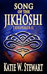 Song of the Jikhoshi (Treespeaker Book 2) (English Edition)