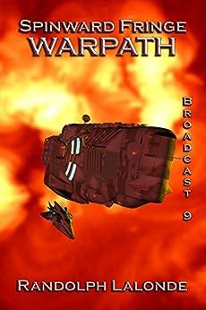 Spinward Fringe Broadcast 9: Warpath (English Edition) di [Lalonde, Randolph]