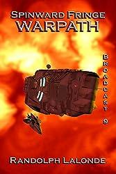 Spinward Fringe Broadcast 9: Warpath (English Edition)