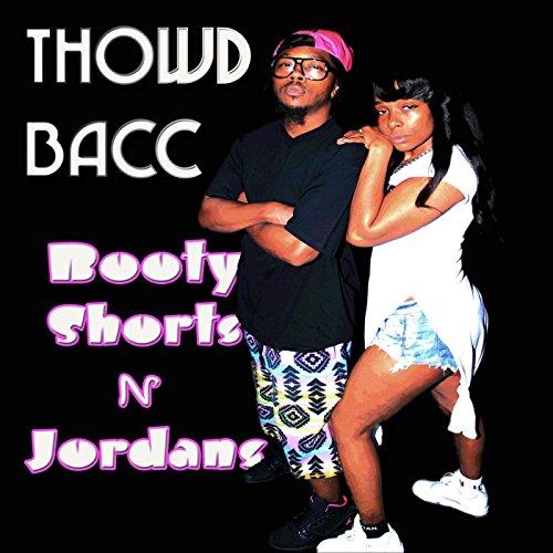 Booty Shorts n Jordans (feat. S.A)