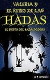 Valeria y el reino de las hadas. El cuento del Hada Dodona.: Un libro infantil de fantasía y magia.