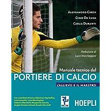 Manuale tecnico del portiere di calcio: L'allievo e il maestro