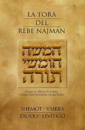 La Torá del Rebe Najmán - Shemot-Vaikrá/Éxodo-Levítico por Rebe Najmán de Breslov