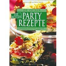Dr. Oetker die besten Party-Rezepte: Lumpensuppe, Schichtsalat, Pfundstopf, Schnitzelpfanne, Salattorte ....