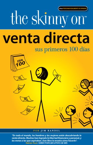 The Skinny on Venta Directa: Sus Primeros 100 Dias (The Skinny on Direct Sales, Your First Hundred Days) por Jim Randel