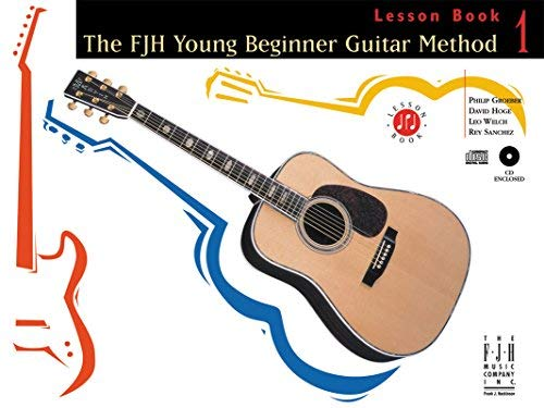 G1016CD - FJH Young Beginner Guitar Method, Lesson Book 1 Book/CD by Philip Groeber (2001-01-01)