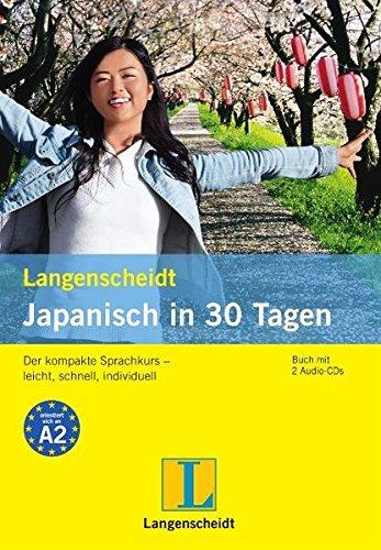 """Langenscheidt Japanisch in 30 Tagen - Set aus Buch und 2 Audio-CDs: Der kompakte Sprachkurs - leicht, schnell, individuell (Langenscheidt Selbstlernkurse """"... in 30 Tagen"""")"""