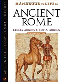 Handbook to Life in Ancient Rome (Facts on File Library of World History) by [Adkins, Lesley, Adkins, Roy A.]