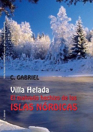 Villa Helada, el malvado hechizo de las Islas Nórdicas de [Pérez, C.