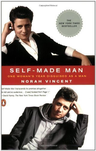Self-Made Man: One Woman's Year Disguised as a Man (Edition First Printing) by Vincent, Norah [Paperback(2006??]