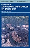 Field Guide to Amphibians and Reptiles of California: Revised Edition (California Natural History Guides)