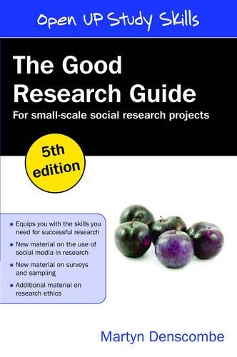 The Good Research Guide: For Small-Scale Social Research Projects: For Small Scale Research Projects (UK Higher Education OUP Humanities & Social Sciences Study Skills)
