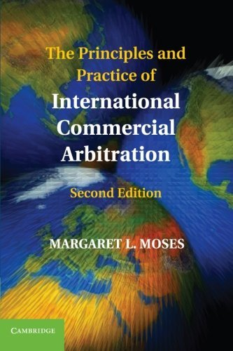 The Principles and Practice of International Commercial Arbitration by Margaret L. Moses (2012-03-26)