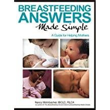 Breastfeeding Answers Made Simple: A Guide for Helping Mothers by Nancy Mohrbacher (2010-07-16)