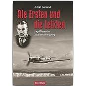 ZEITGESCHICHTE - Die Ersten und die Letzten - Jagdflieger im Zweiten Weltkrieg - FLECHSIG Verlag (Flechsig - Geschichte/Zeitgeschichte)