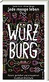 jede menge leben - Würzburg - Feiern, genießen und entspannen in und um Würzburg - Daniela Uhrich