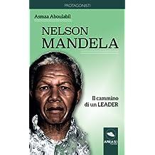 Nelson Mandela: Il cammino di un leader