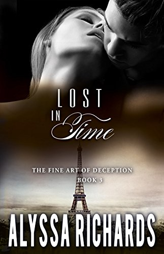 Lost in Time: Book 3 in The Fine Art of Deception Series by [Richards, Alyssa]