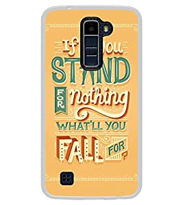 Fiobs Designer Back Case Cover for LG K10 :: LG K10 Dual SIM :: LG K10 K420N K430DS K430DSF K430DSY (If You Stand For Nothing What You Fall Mobile Cover)