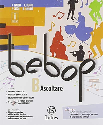Bebop. con tavole medley. per la scuola media. con ebook. con espansione online. con 2 dvd-rom: a1-a2-b
